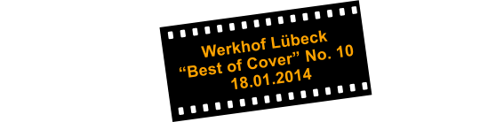 "Werkhof Lübeck                                        ""Best of Cover"" No. 10                                                                      18.01.2014"